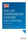 Wielkie kompendium czasów angielskich Cieślak Ewelina, Frankiewicz Marcin
