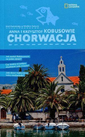 Chorwacja Mali podróżnicy w wielkim świecie Kobus Anna, Kobus Krzysztof