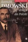 Roman Dmowski Droga do Polski