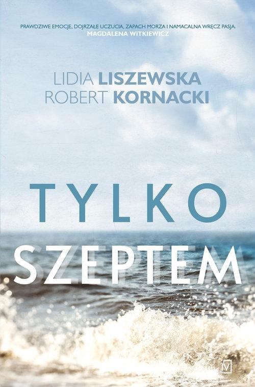 Tylko szeptem Liszewska Lidia, Kornacki Robert