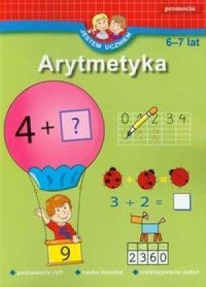Jestem uczniem Arytmetyka 6-7 lat (dodruk na życzenie) Juryta Anna, Szczepaniak Anna