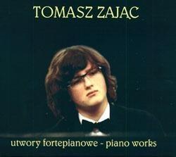Utwory Fortepianowe. Piano Works. Tomasz Zając CD Tomasz Zając