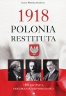 1918 Polonia Restituta 100. Rocznica odzyskania niepodległości Wieliczka-Szarkowa Joanna