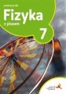 Fizyka z plusem 7. Podręcznik dla klasy siódmej szkoły podstawowej
