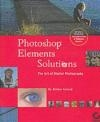 Photoshop Elements Solutions: The Art of Digital Photography Mikkel Aaland,  Aaland