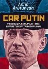 Car Putin Feudalizm, korupcja i Bóg w państwie patrymonialnym Arutunyan Anna