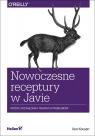 Nowoczesne receptury w Javie. Proste rozwiązania trudnych problemów Ken Kousen