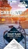 Wrocław i okolice wschód nie tylko Green Velo 100% EKO
