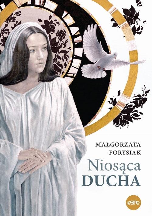 Niosąca Ducha Forysiak Małgorzata