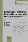 Functions of Vitamins Beyond Recommended Dietary Allowances Walter