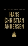 The Complete Fairy Tales of Hans Christian Andersen Andersen Hans Christian