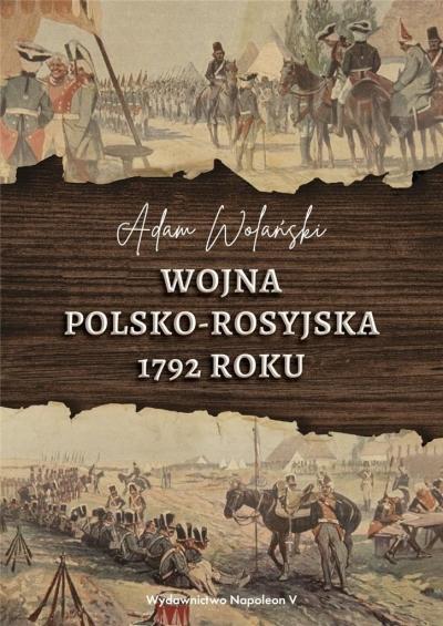 Wojna polsko-rosyjska 1792 roku Adam Wolański