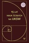 15 lat nauk ścisłych na UKSW