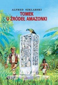 Tomek u źródeł Amazonki Szklarski Alfred