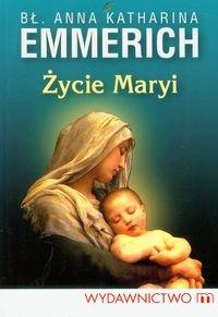 Życie Maryi Emmerich Anna Katharina