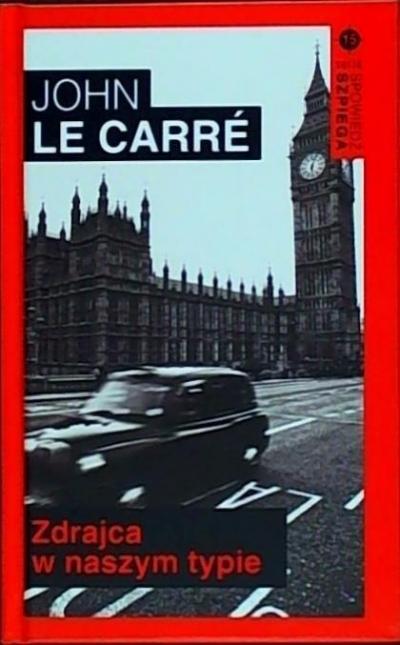 Spowiedź szpiega T.15 Zdrajca w naszym typie John Le Carre