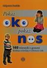 Pokaż oko pokaż nos 102 wierszyki z gestami kształcące orientację w Barańska Małgorzata