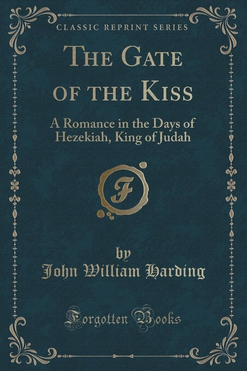 The Gate of the Kiss Harding John William