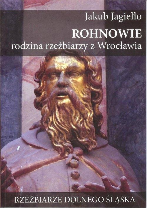 Rohnowie rodzina rzeźbiarzy z Wrocławia Jagiełło Jakub