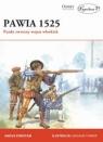Pawia 1525 Punkt zwrotny wojen włoskich Angus Konstam
