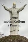 Jezus moim Królem i Panem ks.Jan Augustynowicz