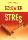 Człowiek i Stres Koncepcje - źródła - reakcje - radzenie sobie - Terelak Jan F.