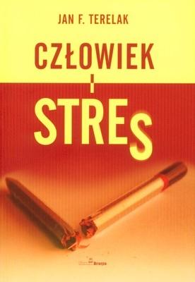 Człowiek i Stres Terelak Jan F.