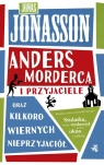 Anders morderca i przyjaciele oraz kilkoro wiernych nieprzyjaciół) Jonasson Jonas