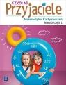Szkolni przyjaciele. Matematyka. Karty ćwiczeń. Klasa 3. Część 1. Edukacja wczesnoszkolna