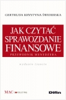 Jak czytać sprawozdanie finansowe Przewodnik menedżera Świderska Gertruda Krystyna