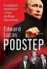 Podstęp O szpiegach, kłamstwach i o tym, jak Rosja kiwa Zachód Lucas Edward