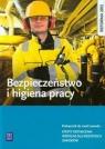Bezpieczeństwo i higiena pracy Podręcznik do nauki zawoduEfekty Bukała Wanda, Szczęch Krzysztof