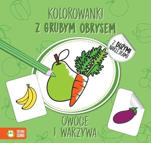 Kolorowanki z grubym obrysem Owoce i warzywa Praca zbiorowa