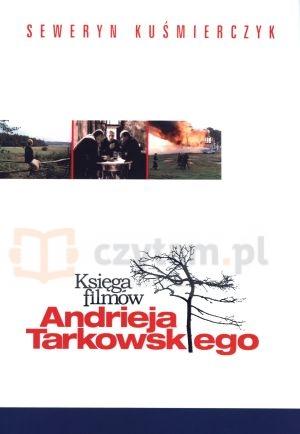 Księga filmów Andrieja Tarkowskiego Seweryn Kuśmierczyk