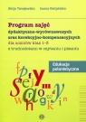 Program zajęć dydaktyczno-wyrównawczych oraz korekcyjno-kompensacyjnych Edukacja polonistyczna 1-3