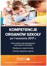 Kompetencje organów szkoły po 1 września 2017 r. Nowe zadania rady Celuch Małgorzata
