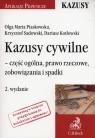 Kazusy cywilne część ogólna, prawo rzeczowe, zobowiązania i spadki Piaskowska Olga Maria, Sadowski Krzysztof, Kotłowski Dariusz