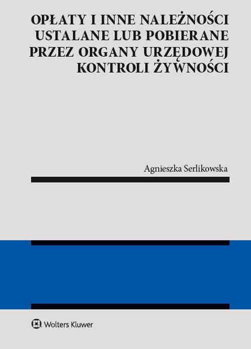 Opłaty i inne należności ustalane lub pobierane przez organy urzędowej kontroli żywności Serlikowska Agnieszka