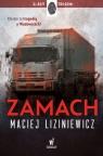 Zamach Liziniewicz Maciej