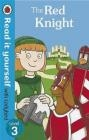 The Red Knight - Read it Yourself with Ladybird Ronne Randall