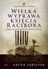 Wojny Wikingów i Słowian 1 Wielka wyprawa księcia Racibora
