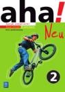 Aha! Neu. Język niemiecki. Ćwiczenia. Część 2. Kurs podstawowy z CD audio.