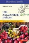 Leki z klasztornej spiżarni Zbigniew T. Nowak