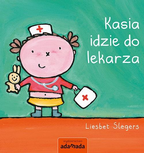 Kasia idzie do lekarza Slegers Liesbet
