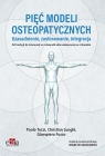 Pięć modeli osteopatycznych. Uzasadnienie, zastosowanie, integracja.