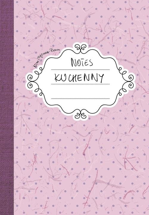 Notes kuchenny Majewska-Brown Nina