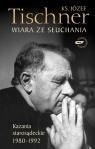 Wiara ze słuchania Kazania starosądeckie 1980-1992 Tischner Józef
