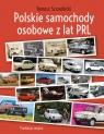 Polskie samochody osobowe z lat PRLprodukcja seryjna Szczerbicki Tomasz