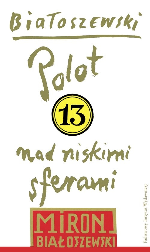 Utwory zebrane Tom 13 Polot nad niskimi sferami Białoszewski Miron