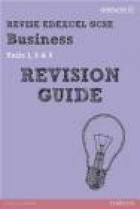 Revise Edexcel GCSE Business Revision Guide: Units 1, 3 Andrew Redfern, Rob Jones